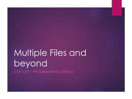Multiple Files and beyond