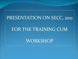 PRESENTATION ON SECC, 2011 FOR THE TRAINING …