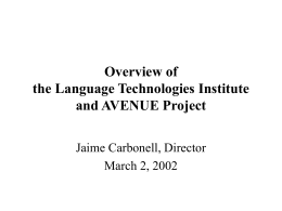 Overview of the Language Technologies Institute and …