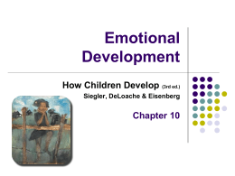 Siegler Chapter 10: Emotional Development