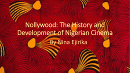 Nollywood: The History and Development of Nigerian …