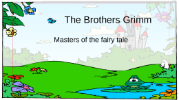 The Brothers Grimm - Mrs. Clifford's English Class