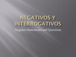Negativos y interrogativos