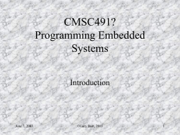 CMSC491? Programming Embedded Systems