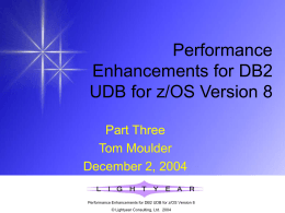 Performance Enhancements for DB2 UDB for z/OS Version 8