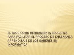EL BLOG COMO HERRAMIENTA EDUCATIVA, PARA …