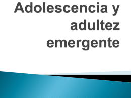 Adolescencia y adultez emergente