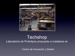Techshop Laboratorio de Prototipos propuesta a instalarse …