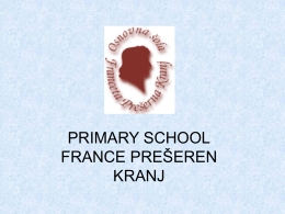 PRIMARY SCHOOL FRANCE PREŠEREN KRANJ