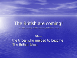The British are coming! …the British are coming, the