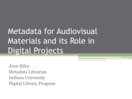 Metadata for Audiovisual Materials and its Role in Digital