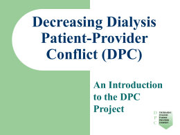 Decreasing Dialysis Patient/Provider Conflict (DPC)