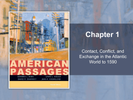 Contact, Conflict, and Exchange in the Atlantic World to …