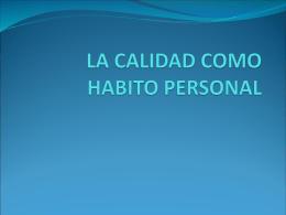LA CALIDAD COMO HABITO PERSONAL