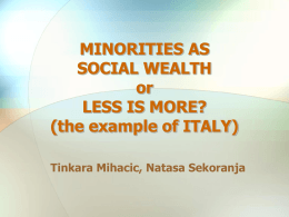 MINORITIES ENRICHES THE SOCIETY or LESS IS MORE?