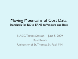 Moving Mountains of Cost Data: Standards for ILS to …