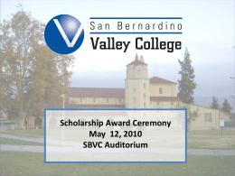 Scholarship Award Ceremony May 12, 2010SBVC Auditorium