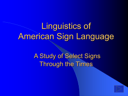 Linguistics of American Sign Language A Study of Select