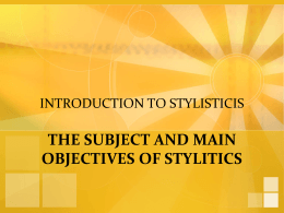 INTRODUCTION TO STYLISTICIS THE SUBJECT AND …