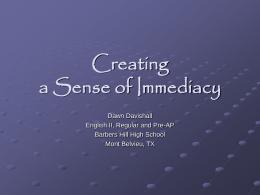 Creating a Sense of Immediacy