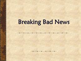 Breaking Bad News