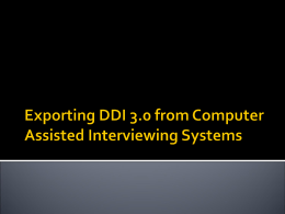 Exporting DDI 3.0 from Computer Assisted Interviewing …