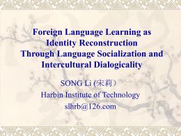 Foreign Language Learning as Identity Reconstruction