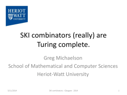 SKI combinatots are (actually) Turing complete.