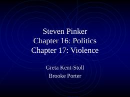 Steven Pinker Chapter 16: Politics Chapter 17: Violence