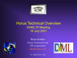 Horus Technical Overview for DAML PI Meeting July 2001