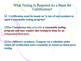 What Testing Is Required As a Basis for Certification?