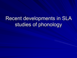 Recent developments in SLA studies of phonology