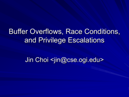 Buffer Overflows, Race Conditions, Privilege Escalations