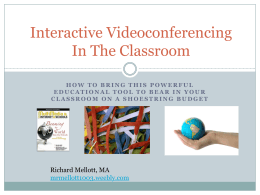 Interactive Videoconferencing In The Classroom