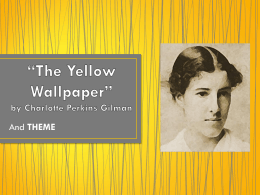"The Yellow Wallpaper"" by Charlotte Perkins Gilman"