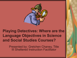 Playing Detectives: Where are the Language Objectives in