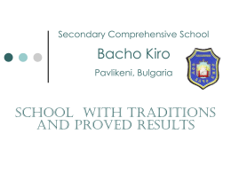 Secondary Comprehensive School Bacho Kiro Pavlikeni, …