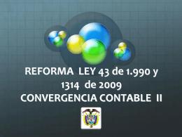 REFORMA LEY 43 del 90 y 1314 de 2009