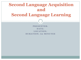 Second Language Acquisition and Second Language …
