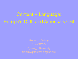 Content + Language: Europe's CLIL and America's CBI