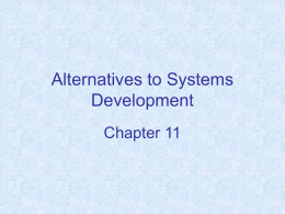 Chapter 11 Alternatives to Systems Development