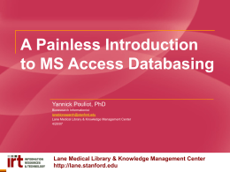 A Painless Introduction to MS Access Databasing