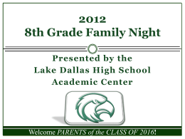 8th Grade Parent Night - Lake Dallas Independent School
