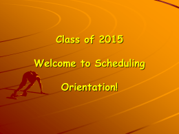 Welcome to Scheduling Orientation!