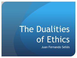 The Dualities of Ethics