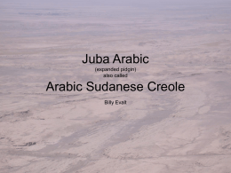 PowerPoint Presentation - Juba Arabic (expanded pidgin