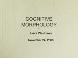 COGNITIVE MORPHOLOGY