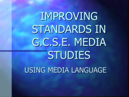 IMPROVING STANDARDS IN G.C.S.E. MEDIA STUDIES