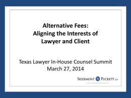 Alternative Fees: Aligning the Interests of Lawyer and