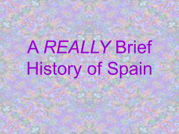 A REALLY Brief History of Spain